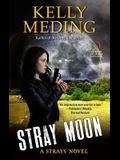 Stray Moon: A Strays Novel