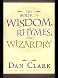 The Book of Wisdom, Rhymes, and Wizardry