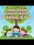 Third Grade Reading Book: Reading is Fun