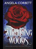 Withering Woods: A Beauty and the Beast Fractured Fairy Tale