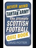 Never Mind the Tartan Army
