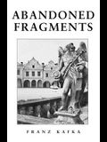 Abandoned Fragments: Unedited Works of 1897-1917
