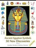 Ancient Egyptian Symbols: 50 New Discoveries: Abridged edition