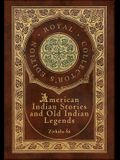 American Indian Stories and Old Indian Legends (Royal Collector's Edition) (Case Laminate Hardcover with Jacket)
