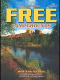 Guide to Free Campgrounds-West 12th Edition: Now Including Campsites That Cost $12 and Under West of the Mississippi River