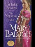 A Counterfeit Betrothal/The Notorious Rake: Two Novels in One Volume