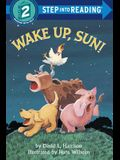 Wake Up, Sun! (Step-Into-Reading, Step 2)