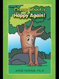 Cherry Wood is Happy Again!