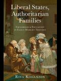 Liberal States, Authoritarian Families: Childhood and Education in Early Modern Thought