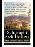 Sehnsucht nach Italien: Die 60 schönsten Italien-Gedichte: Eine lyrische Ode an Italien von Goethe, Nietzsche, Stefan Zweig, Rilke, Paul Heyse