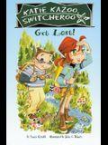 Get Lost! (Katie Kazoo, Switcheroo (Hardcover))