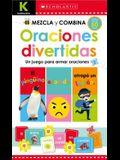 Kindergarten Mezcla Y Combina: Oraciones Divertidas (Kindergarten Mix & Match Silly Sentences): Scholastic Early Learners (Workbook)