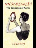 Unscrewed!: The Education of Annie