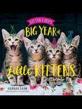 Kitten Lady's Big Year of Little Kittens 2022 Wall Calendar, 2