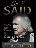 So I Said (LARGE PRINT): Quotes and Thoughts of Gerry Spence
