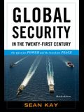 Global Security in the Twenty-First Century: The Quest for Power and the Search for Peace, Third Edition
