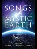 Songs to the Mystic Earth: Volume I