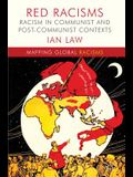 Red Racisms: Racism in Communist and Post-Communist Contexts