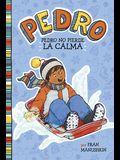 Pedro No Pierde la Calma = Pedro Keeps His Cool