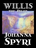 Willis the Pilot by Johanna Spyri, Fiction, Historical
