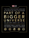 Part of a Bigger Universe: Unforgettable Quotes from the Marvel Cinematic Universe