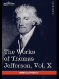 The Works of Thomas Jefferson, Vol. X (in 12 Volumes): Correspondence and Papers 1803-1807
