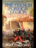 The French Foreign Legion: Complete History of the Legendary Fighting Force