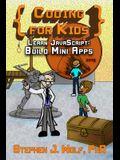 Coding for Kids: Learn JavaScript: Build Mini Apps