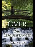 Over the Circumstances