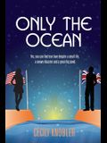 Only the Ocean: Yes, you can find true love despite a small life, a snowy disaster and a great big pond