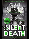 The Silent Death: A Gereon Rath Mystery