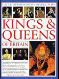 The Illustrated Encyclopedia of Kings & Queens: The Most Comprehensive Visual Encyclopedia of Every King and Queen of Britain, from Saxon Times Throug