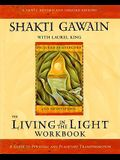Living in the Light Workbook: A Guide to Personal and Planetary Transformation