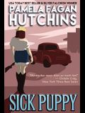 Sick Puppy (Maggie #2): A What Doesn't Kill You Romantic Mystery