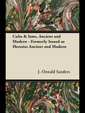 Cults & Isms, Ancient and Modern - Formerly Issued as Heresies Ancient and Modern
