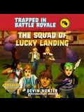 The Squad of Lucky Landing: An Unofficial Fortnite Adventure Novel