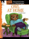 Owl at Home: An Instructional Guide for Literature: An Instructional Guide for Literature