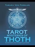 Tarot Mysteries of Thoth: Initiation and Inner Alchemy