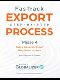 FasTrack Export Step-by-Step Process: Phase 4 - Build a Successful Export Distribution Network