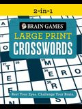 Brain Games 2-In-1 - Large Print Crosswords: Rest Your Eyes. Challenge Your Brain.