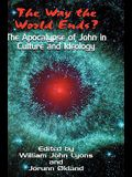 The Way the World Ends? the Apocalypse of John in Culture and Ideology