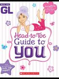 Girls' Life Head-To-Toe Guide to You