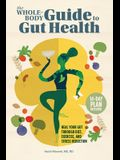The Whole-Body Guide to Gut Health: Heal Your Gut Through Diet, Exercise, and Stress Reduction