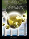 Las Ocho Columnas de la Prosperidad por James Allen autor de Como un Hombre Piensa Asi es Su Vida