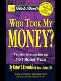 Who Took My Money?: Why Slow Investors Lose and Fast Money Wins!
