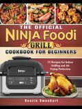 The Effortless Ninja Foodi Grill Cookbook: Easy, Vibrant & Mouthwatering Recipes for Smart People on A Budget