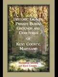 Historic Graves, Private Burial Grounds and Cemeteries of Kent County, Maryland