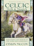 Celtic Myth & Magick: Harness the Power of the Gods & Goddesses