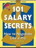 101 Salary Secrets :  How to Negotiate Like a Pro