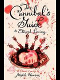The Cannibal's Guide to Ethical Living